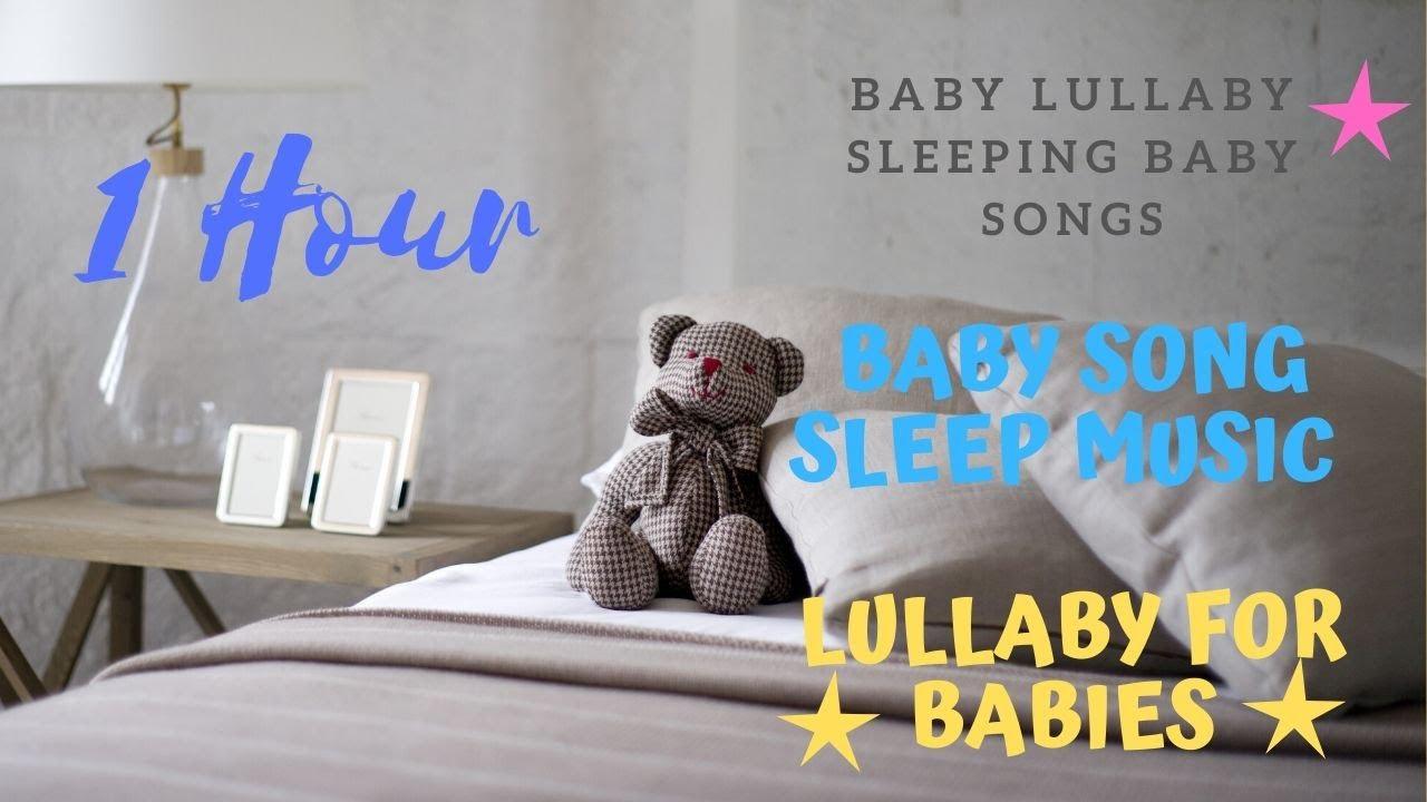 Baby Song Sleep Music, Baby Sleeping Songs Bedtime Songs, Lullaby For Babies To Go To Sleep