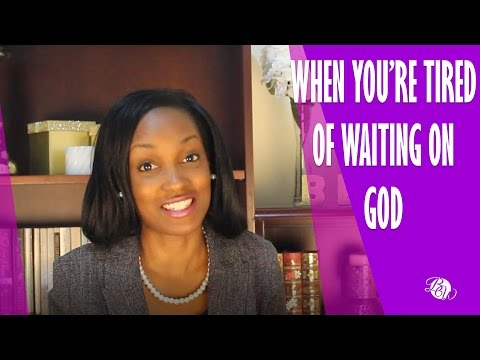When You're Tired of Waiting on God