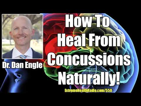 Dr. Dan Engle - Concussion Symptoms & A Full Natural Concussion Protocol