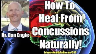 Dr. Dan Engle - Concussion Symptoms & A Full Natural Concussion Protocol