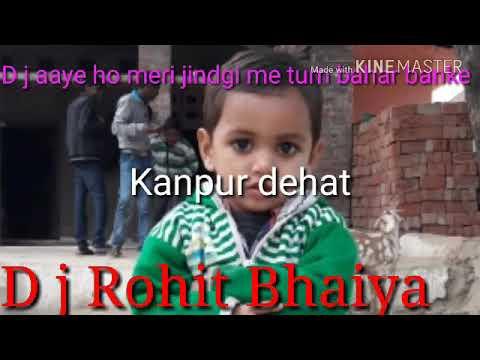 Dj Aaye Ho Meri Jindgai Me Tum Bahar Banke