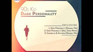 90s Kid - Dark Personality [Original Mix]