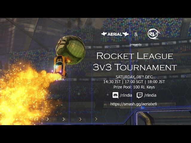 Aerial x RL India 3v3 Tournament [8th Dec 2018]