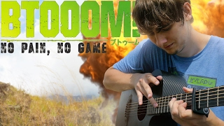 Btooom! OP - No Pain, No Game - NANO - Fingerstyle Guitar Cover