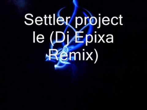 Settler Project le (Dj Melle Remix)