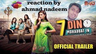 7 Din Mohabbat In | OFFICIAL TRAILER | Reaction By Ahmad Nadeem | HD