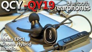хорошая блютуз-гарнитура QCY-QY19. Обзор-Сравнение vs Meizu EP51, Xiaomi Hybrid, Bluedio