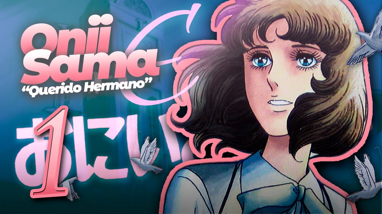 Oniisama E | ¡El Anime Escolar Turbio! | Resumen de Querido Hermano [1ª Parte]