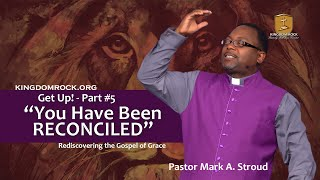 You Have Been Reconciled! (Get Up Part #5)