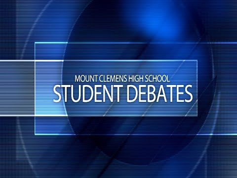Mount Clemens High School 2019 Student Debate Series
