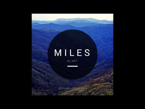 Nexus(DJ NXT) - Miles - A LoopLabs Album