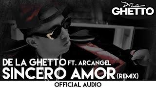 De La Ghetto - Sincero Amor ft. Arcangel (Remix) [Official Audio]