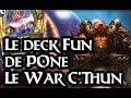 Hearthstone - Deck Fun Guerrier C'Thun