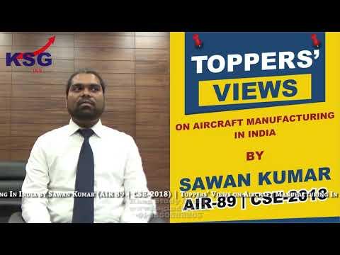 Sawan Kumar, AIR 89 CSE 18, Aircraft Manufacturing In India, Toppers' Views, KSG India