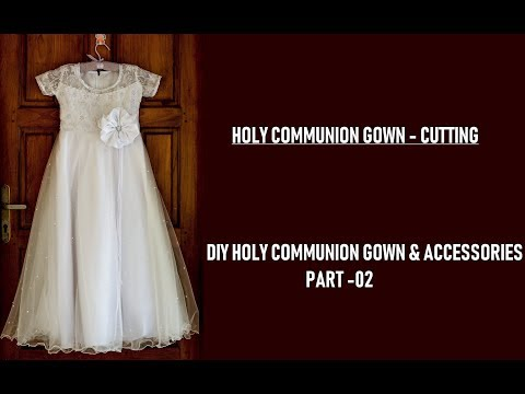 DIY Holy Communion Gown | Part 02 Cutting