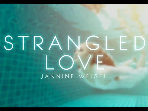Jannine Weigel - Strangled Love (Official Lyric Video)