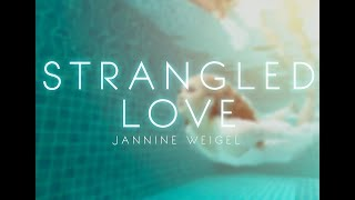 Jannine Weigel - Strangled Love (Official Lyric Video)