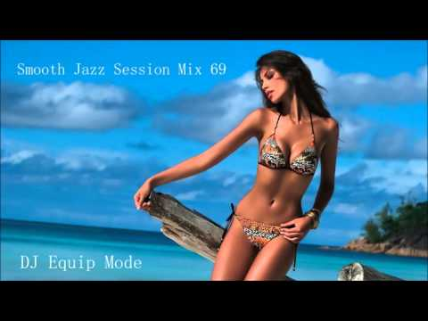 Smooth Jazz Session Mix 69