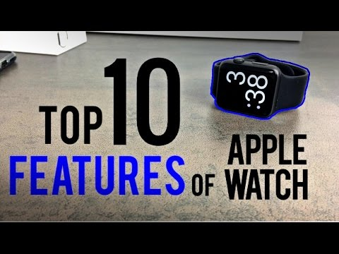 Top 10 Features of Apple Watch