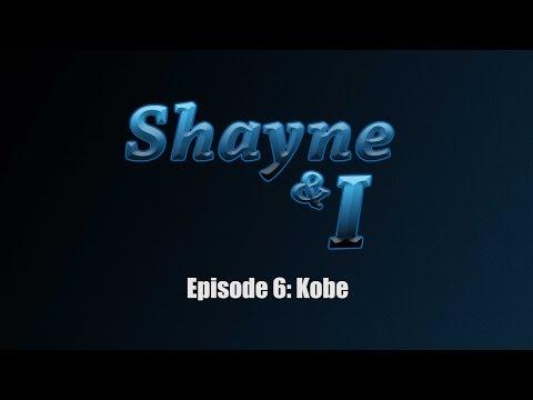 Shayne and I episode 6 Kobe