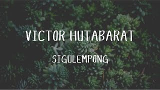 Victor Hutabarat - Sigulempong  (Official Music Video)