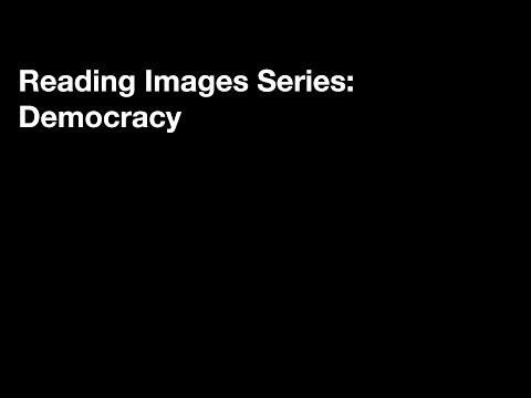 Reading Images Series: Democracy