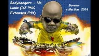 Bodybangers No Limit DJ PMC Extended Edit