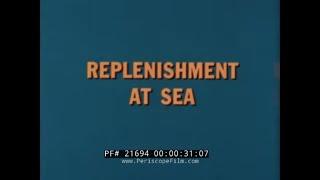 "1965 U.S. NAVY TRAINING FILM  ""REPLENISHMENT AT SEA""  TRANSFER OF MEN & SUPPLIES 21694"