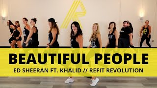 Beautiful People Ed Sheeran ft Khalid Dance Fitness Choreography REFIT Revolution