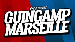 🔴 DIRECT / LIVE : GUINGAMP - MARSEILLE // Club House ( EAG - OM )