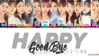 IZ*ONE (아이즈원) - 'HAPPY GOODBYE / HAPPY FAREWELL' (Korean Version) Lyrics [Color Coded_Han_Rom_Eng]