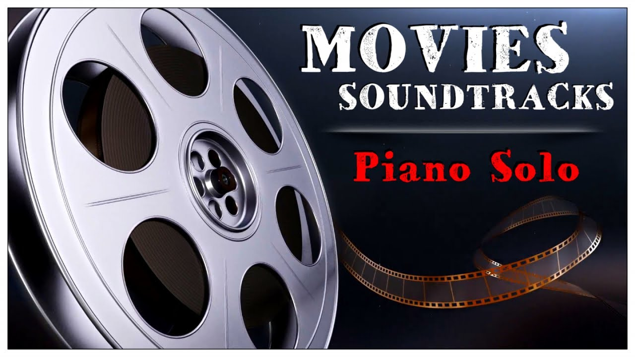 Movies Soundtracks Piano Solo - Soothing Heavenly Emotional Instrumental  Music