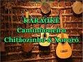 Karaoke Caminhoneiro Chitãozinho E Xororó mp3