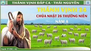 Thánh Vịnh 24 Thái Nguyên - CN 26 Thường Niên - Năm A