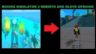 Roblox Boxing Simulator 2 REBIRTH and GLOVE OPENING