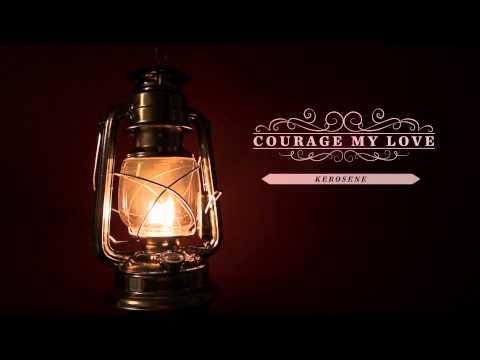 Courage My Love - Kerosene
