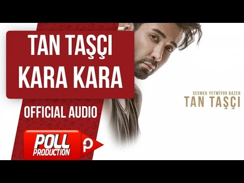 TAN TAŞÇI - KARA KARA  ( OFFICIAL AUDIO )
