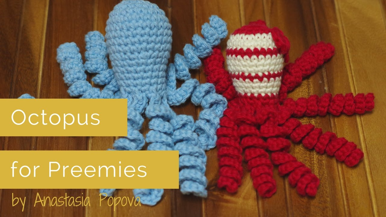 Crochet Octopus for Preemie - Octo Project by Anastasia Popova - YouTube