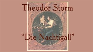 "Theodor Storm ""Die Nachtigall"""