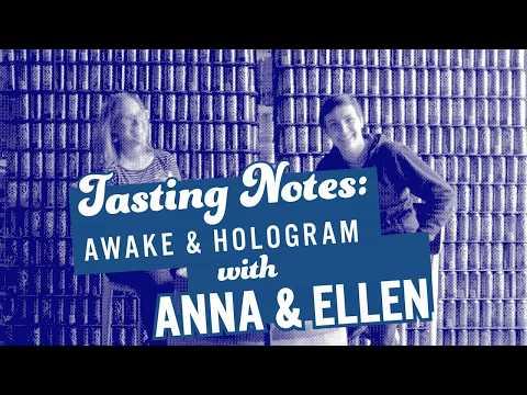 Hologram & Awake - Tasting Notes