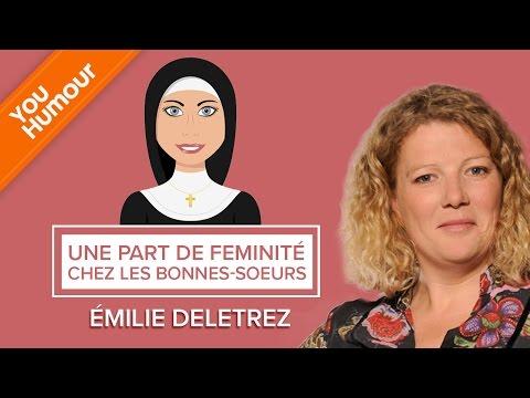 EMILIE DELETREZ - Une part de féminité chez les bonnes soeurs