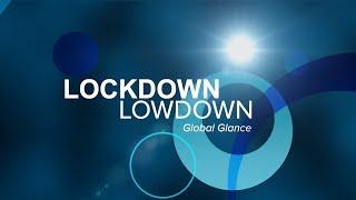 LOCKDOWN LOWDOWN: Global Glance