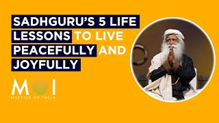 Sadhguru 5 Life Lessons That Will Enhance Your Daily Life | Mystics of India | 2018