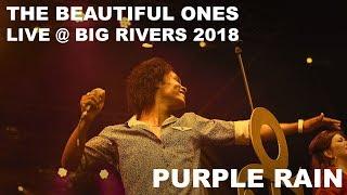 The Beautiful Ones - Live at Big Rivers Festival 2018 - Purple Rain