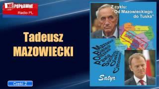 Satyr - Od Mazowieckiego do Tuska cz.02: Tadeusz Mazowiecki