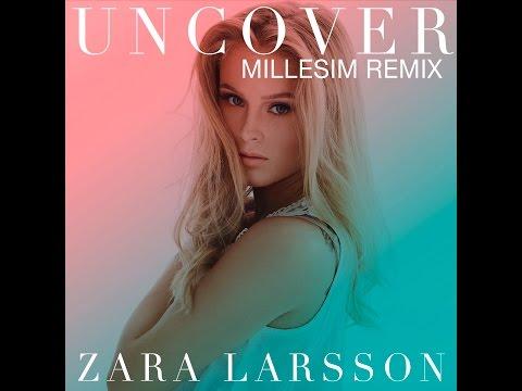 Zara Larsson - Uncover (Millesim Remix)