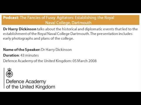 Podcast: The Fancies of Fussy Agitators Establishing the Royal Naval College, Dartmouth