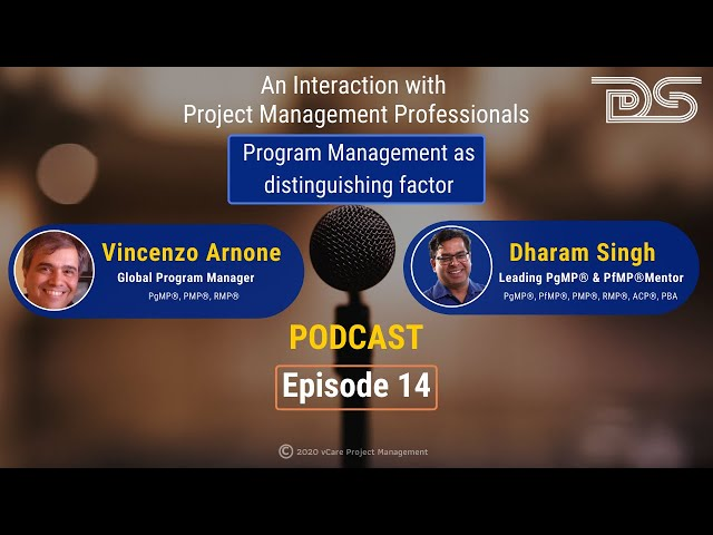 Program Management as distinguishing factor | Dharam Singh | Vincenzo Arnone | Podcast | Episode 14