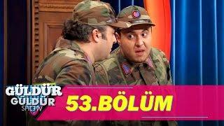 Güldür Güldür Show 53.Bölüm