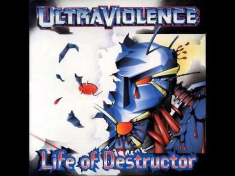 Ultraviolence - I am destructor
